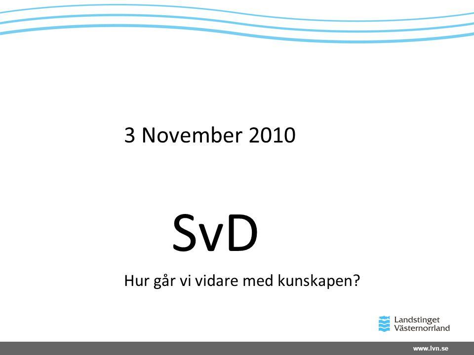 3 November 2010 SvD Hur går vi vidare med kunskapen