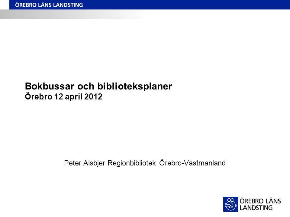 Bokbussar och biblioteksplaner Örebro 12 april 2012