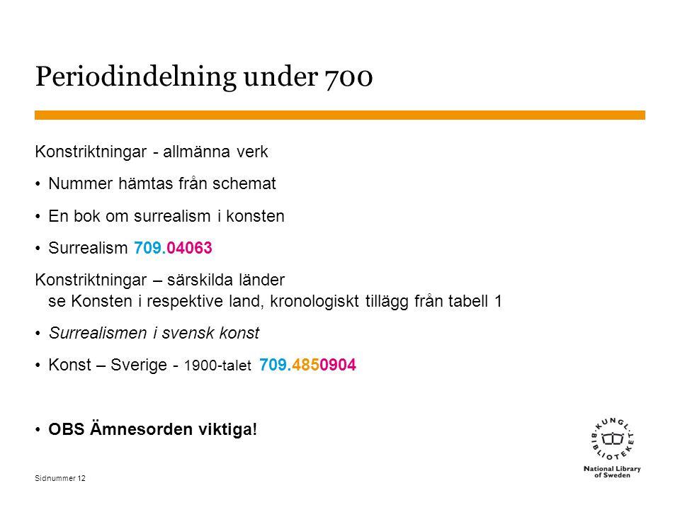 Periodindelning under 700