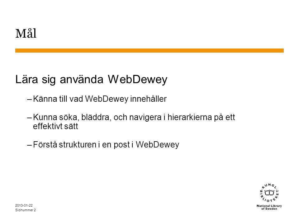 Mål Lära sig använda WebDewey Känna till vad WebDewey innehåller