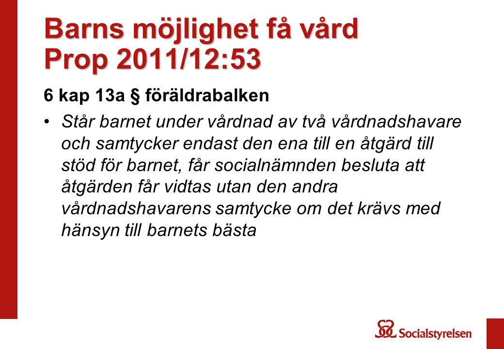 Barns möjlighet få vård Prop 2011/12:53
