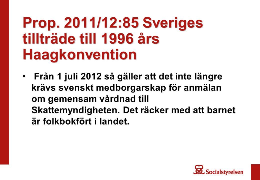 Prop. 2011/12:85 Sveriges tillträde till 1996 års Haagkonvention