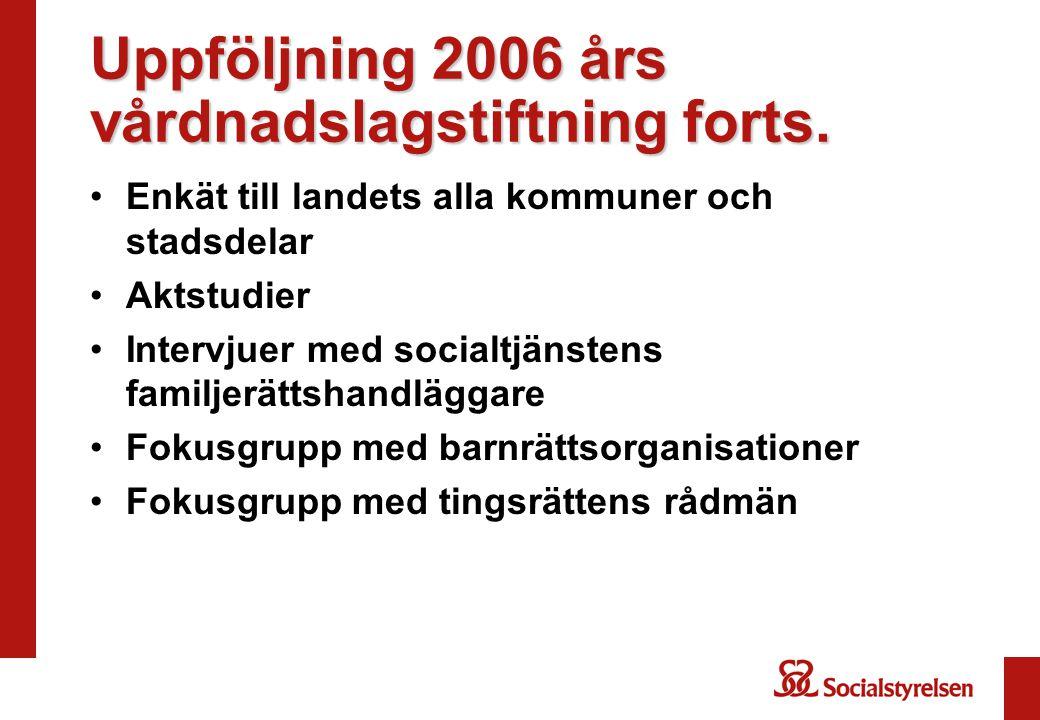 Uppföljning 2006 års vårdnadslagstiftning forts.