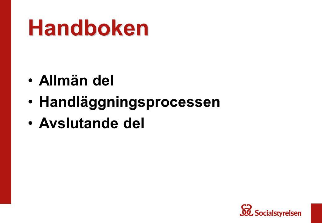 Handboken Allmän del Handläggningsprocessen Avslutande del