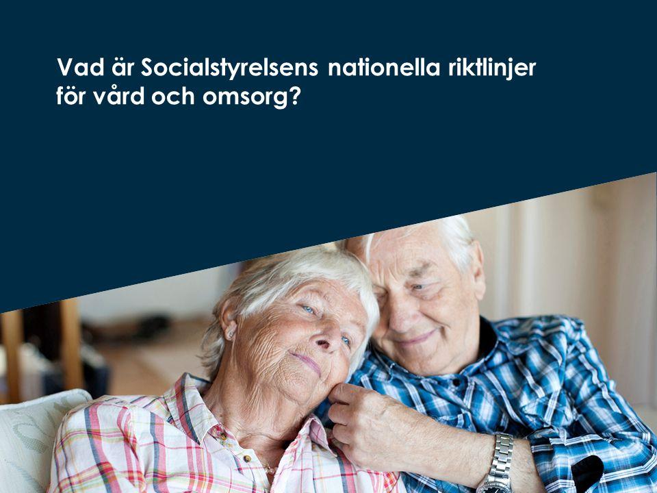 Vad är Socialstyrelsens nationella riktlinjer för vård och omsorg
