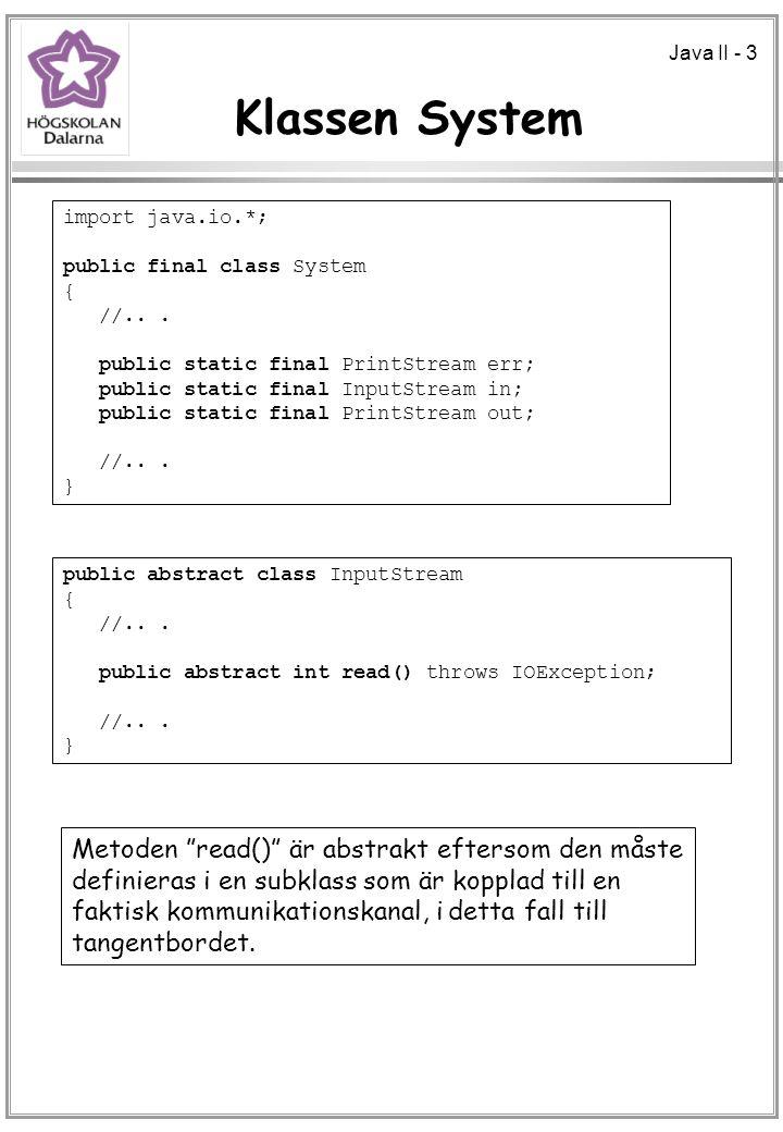 Klassen System Metoden read() är abstrakt eftersom den måste