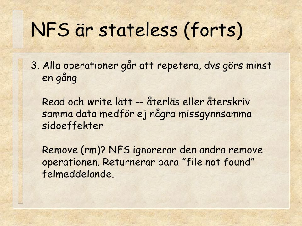NFS är stateless (forts)