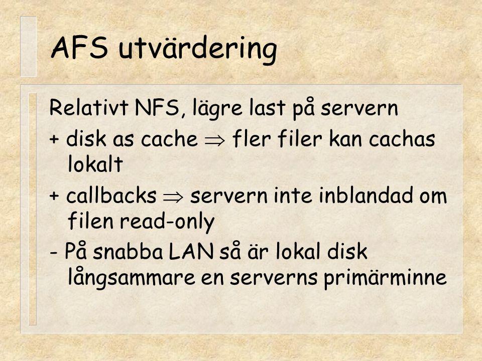 AFS utvärdering Relativt NFS, lägre last på servern