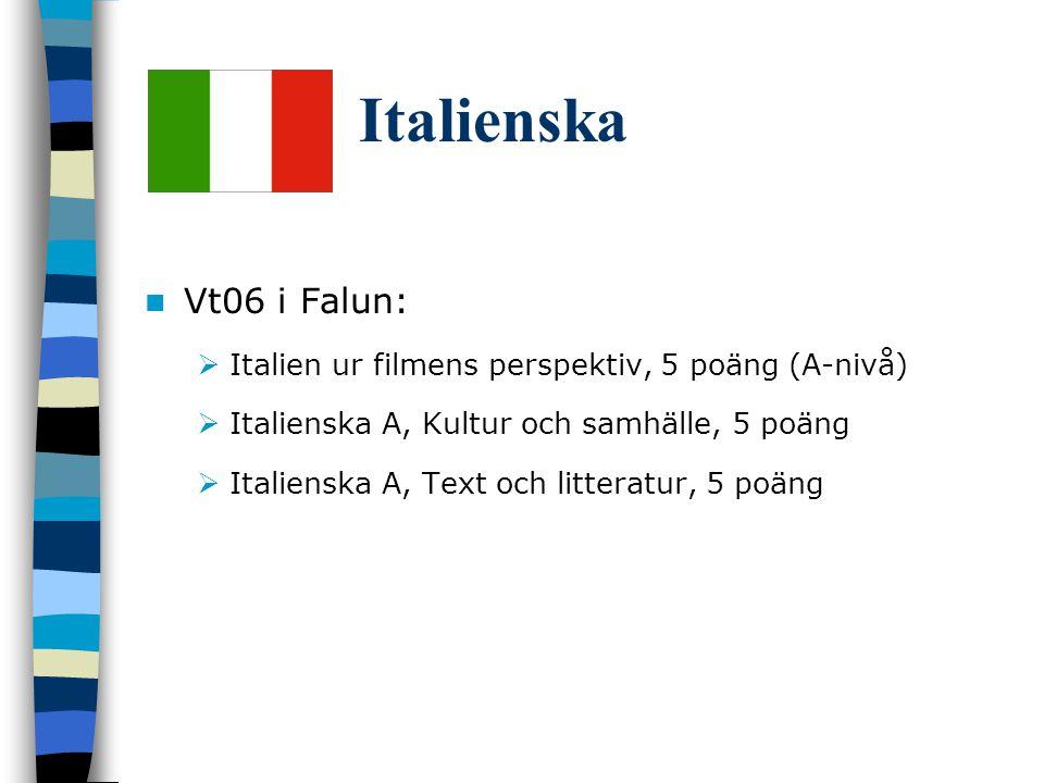 Italienska Vt06 i Falun: Italien ur filmens perspektiv, 5 poäng (A-nivå) Italienska A, Kultur och samhälle, 5 poäng.