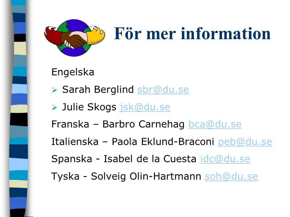 För mer information Engelska Sarah Berglind sbr@du.se