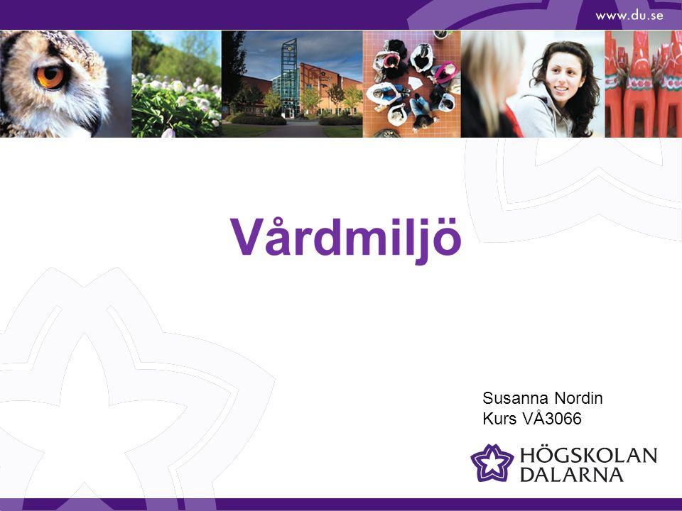 Vårdmiljö Susanna Nordin Kurs VÅ3066