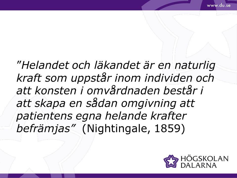 Helandet och läkandet är en naturlig kraft som uppstår inom individen och att konsten i omvårdnaden består i att skapa en sådan omgivning att patientens egna helande krafter befrämjas (Nightingale, 1859)