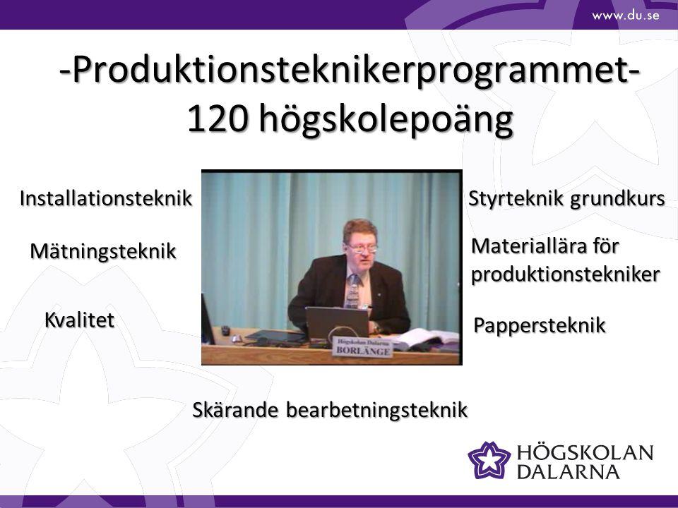 -Produktionsteknikerprogrammet- 120 högskolepoäng