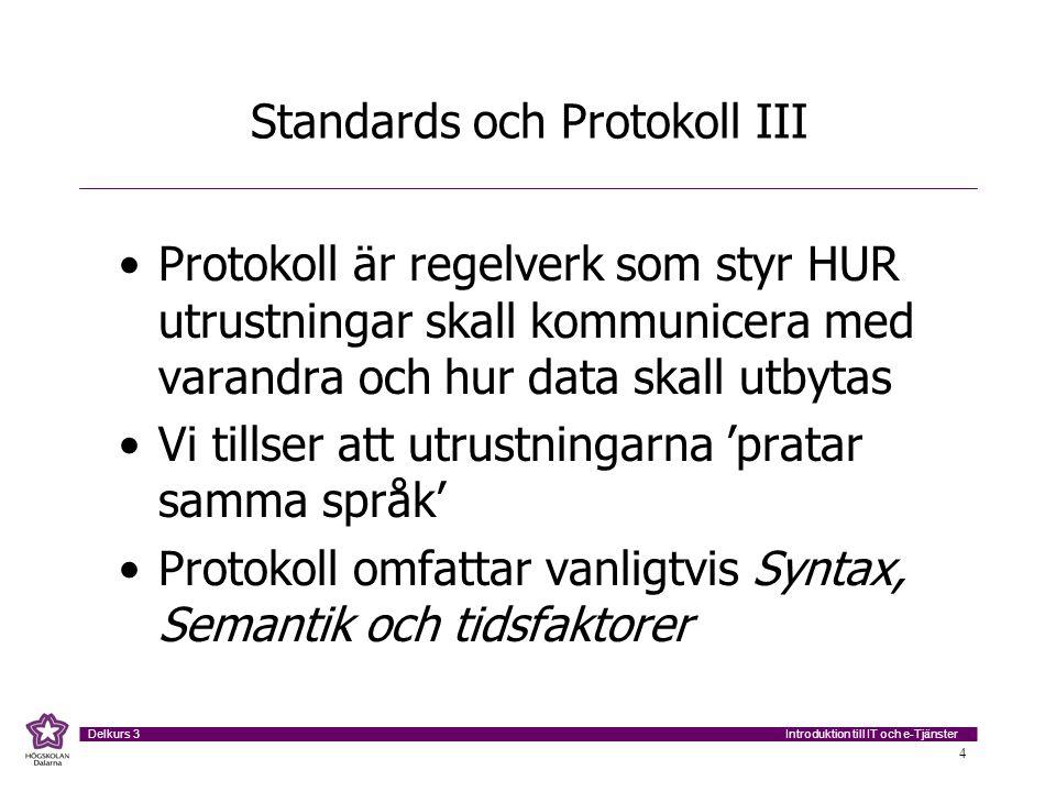 Standards och Protokoll III
