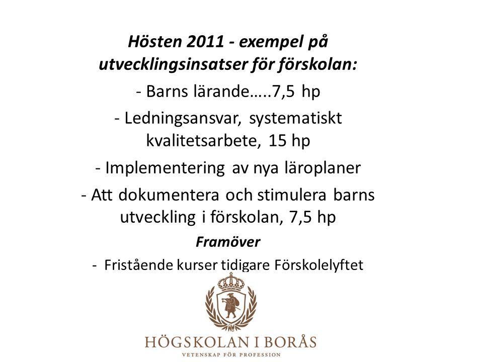 Hösten 2011 - exempel på utvecklingsinsatser för förskolan: