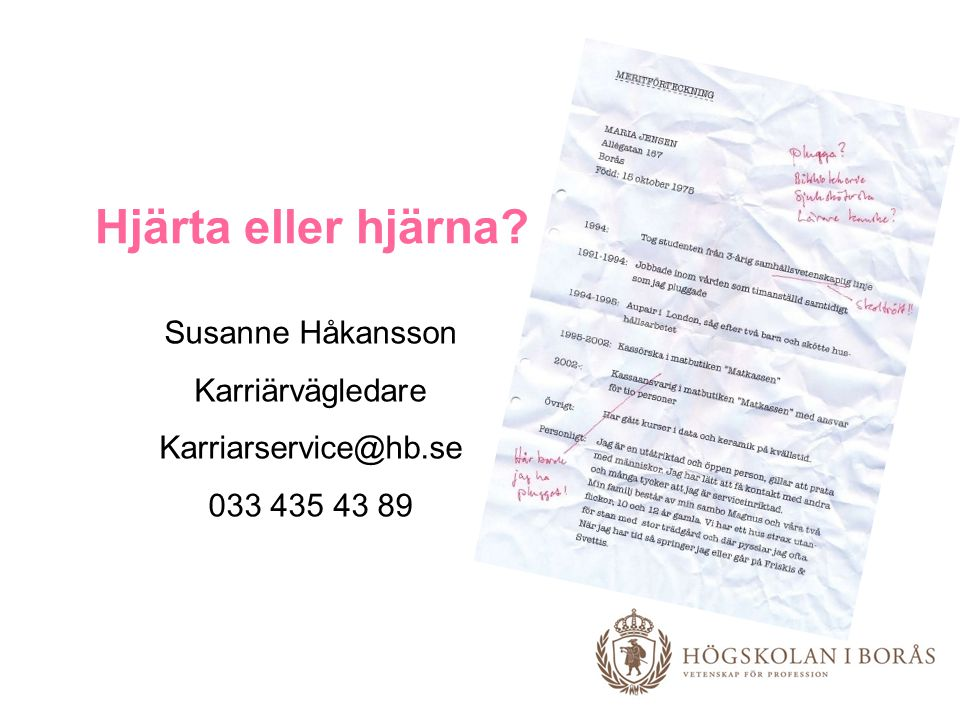 Hjärta eller hjärna Susanne Håkansson Karriärvägledare
