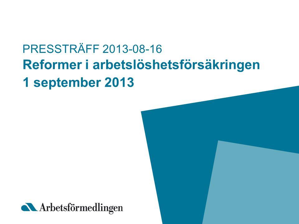 Reformer i arbetslöshetsförsäkringen 1 september 2013