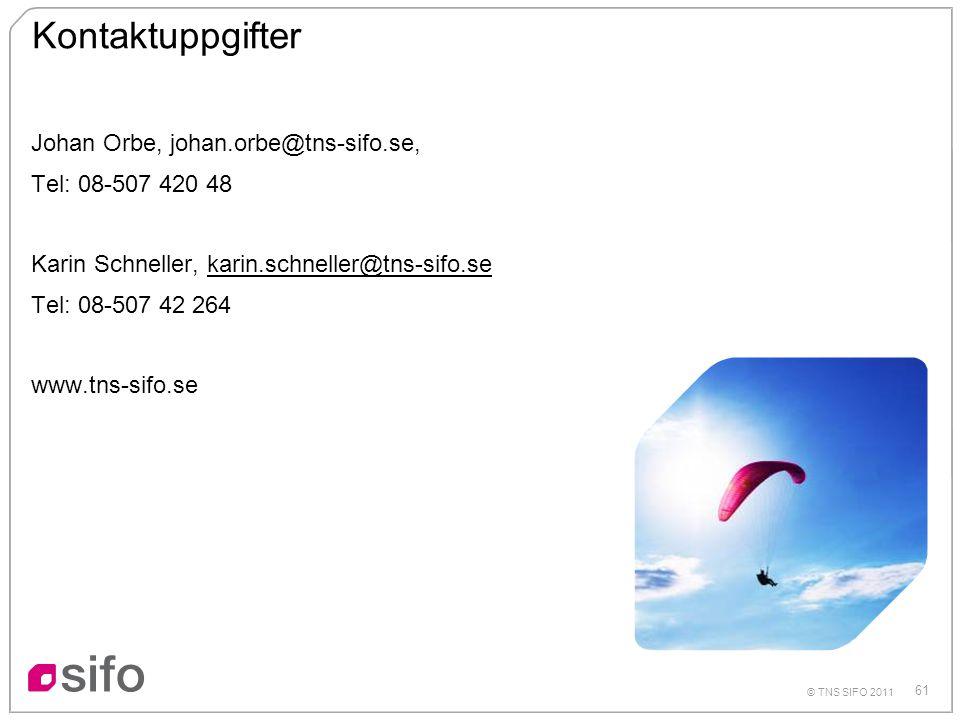 Kontaktuppgifter Johan Orbe, johan.orbe@tns-sifo.se,