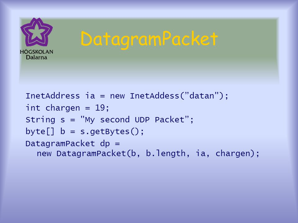 DatagramPacket InetAddress ia = new InetAddess( datan );