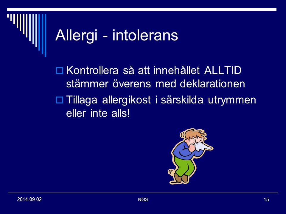 Allergi - intolerans Kontrollera så att innehållet ALLTID stämmer överens med deklarationen.