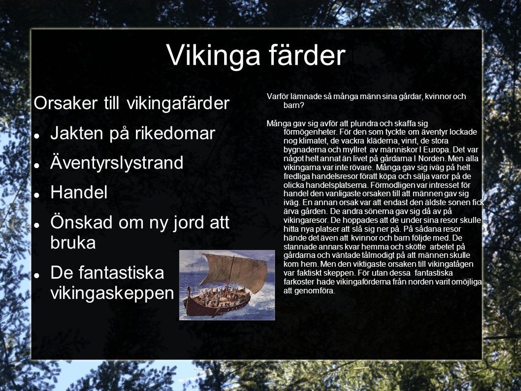 Vikinga färder Orsaker till vikingafärder Jakten på rikedomar