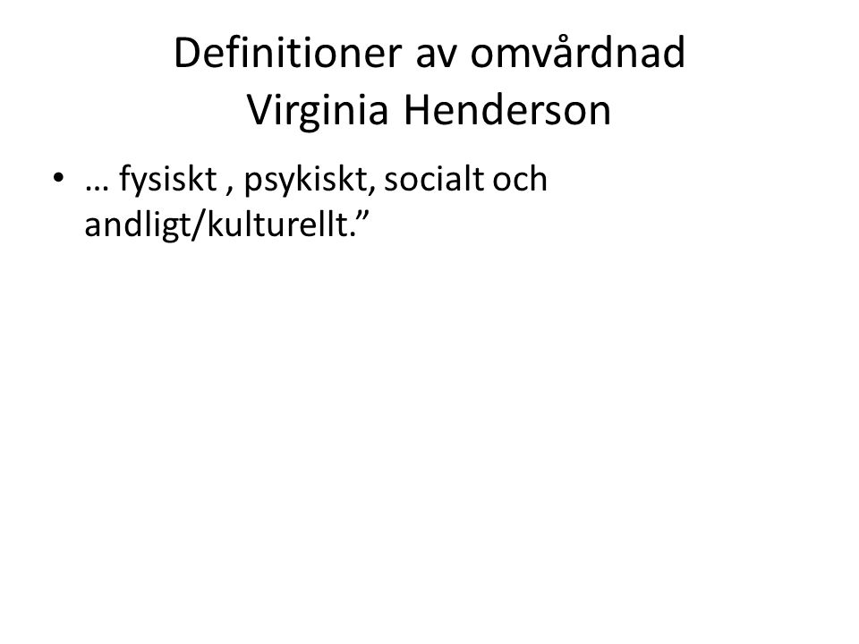Definitioner av omvårdnad Virginia Henderson