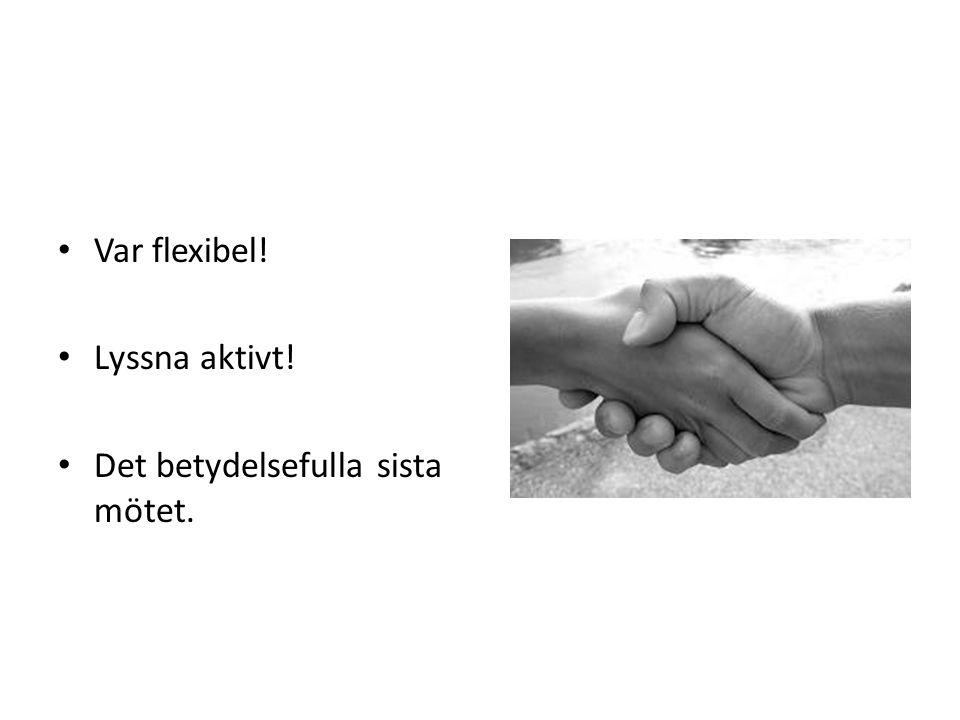 Var flexibel! Lyssna aktivt! Det betydelsefulla sista mötet.