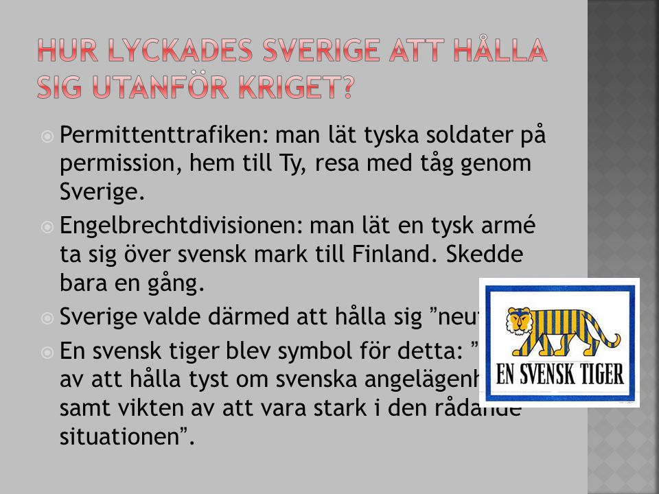 Hur lyckades Sverige att hålla sig utanför kriget