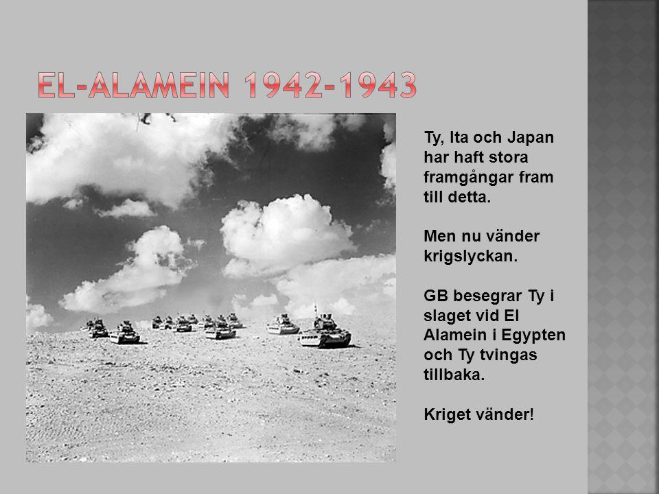 El-Alamein 1942-1943 Ty, Ita och Japan har haft stora framgångar fram till detta. Men nu vänder krigslyckan.