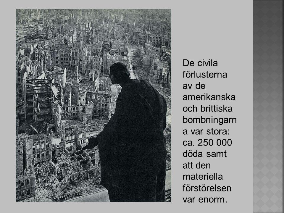 De civila förlusterna av de amerikanska och brittiska bombningarna var stora: ca.