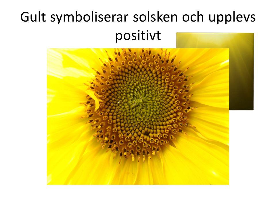 Gult symboliserar solsken och upplevs positivt