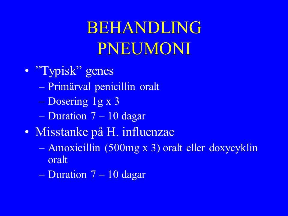 BEHANDLING PNEUMONI Typisk genes Misstanke på H. influenzae