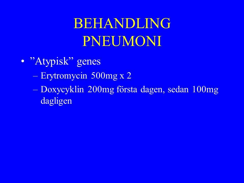 BEHANDLING PNEUMONI Atypisk genes Erytromycin 500mg x 2