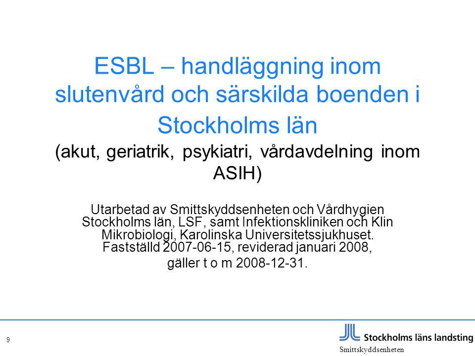 ESBL – handläggning inom slutenvård och särskilda boenden i Stockholms län (akut, geriatrik, psykiatri, vårdavdelning inom ASIH)