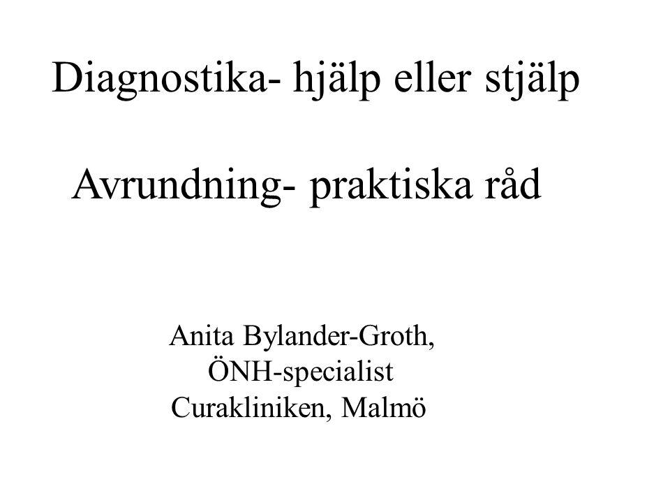 Diagnostika- hjälp eller stjälp Avrundning- praktiska råd