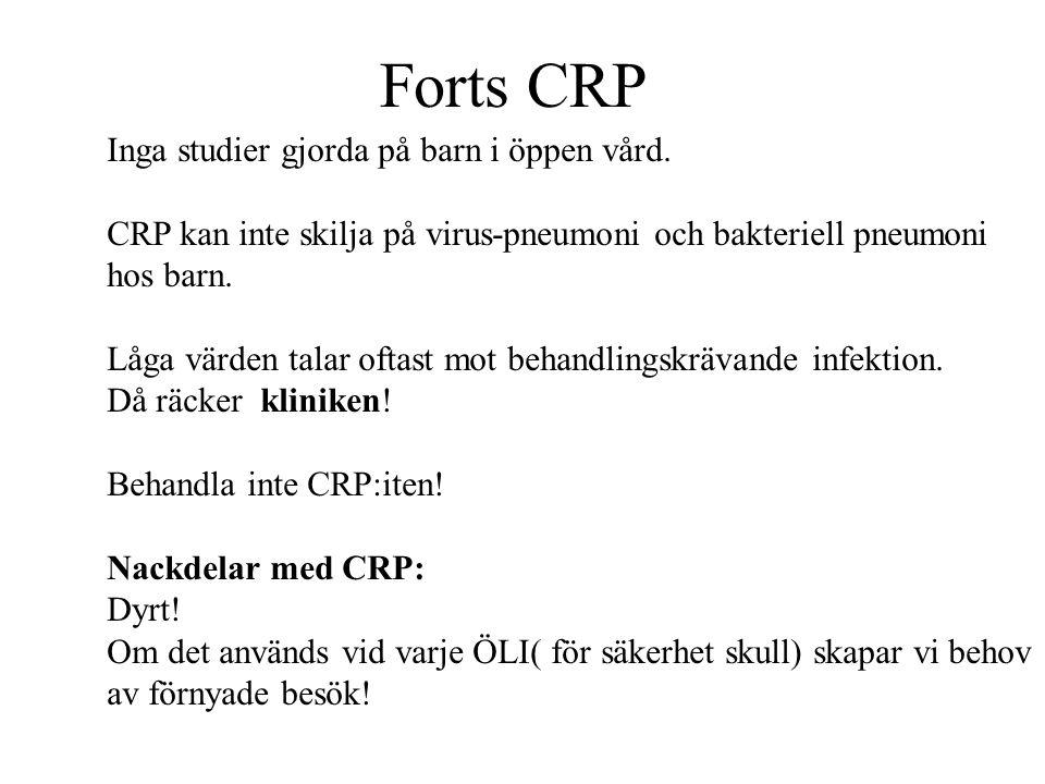 Forts CRP Inga studier gjorda på barn i öppen vård.