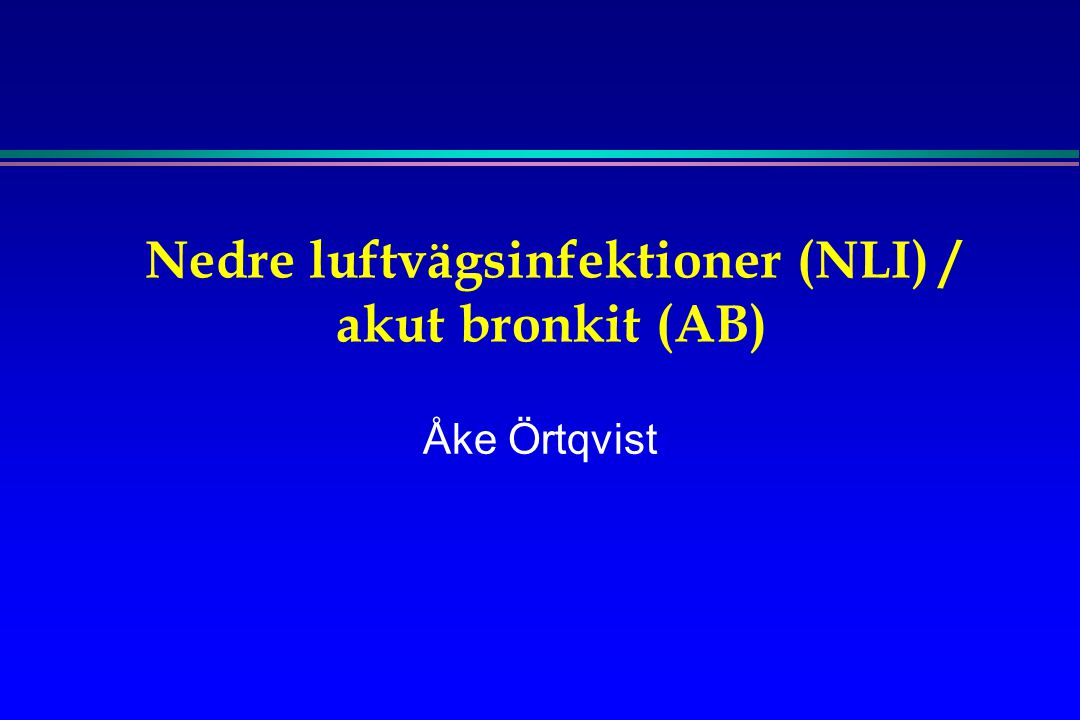 Nedre luftvägsinfektioner (NLI) / akut bronkit (AB)