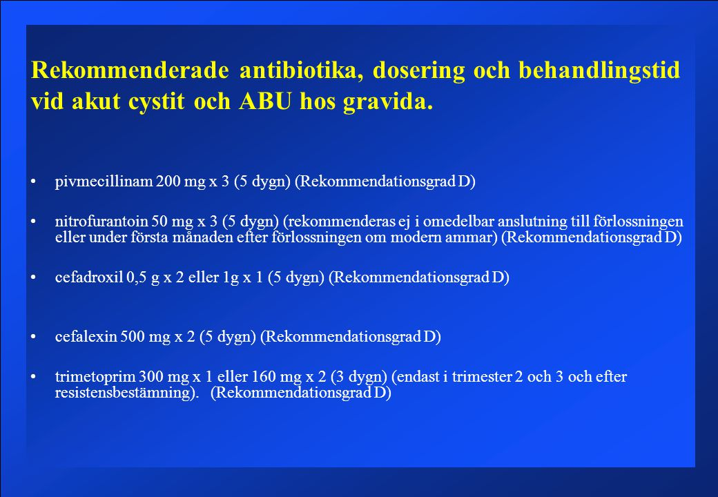 Rekommenderade antibiotika, dosering och behandlingstid vid akut cystit och ABU hos gravida.