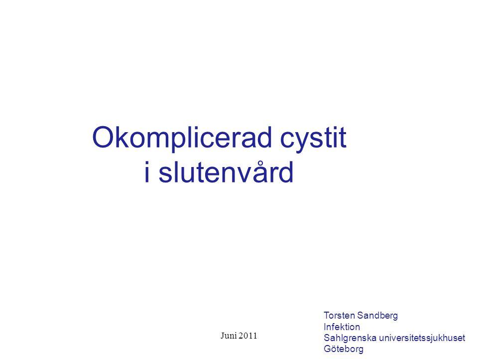 Okomplicerad cystit i slutenvård