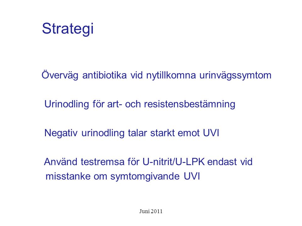 Strategi Överväg antibiotika vid nytillkomna urinvägssymtom