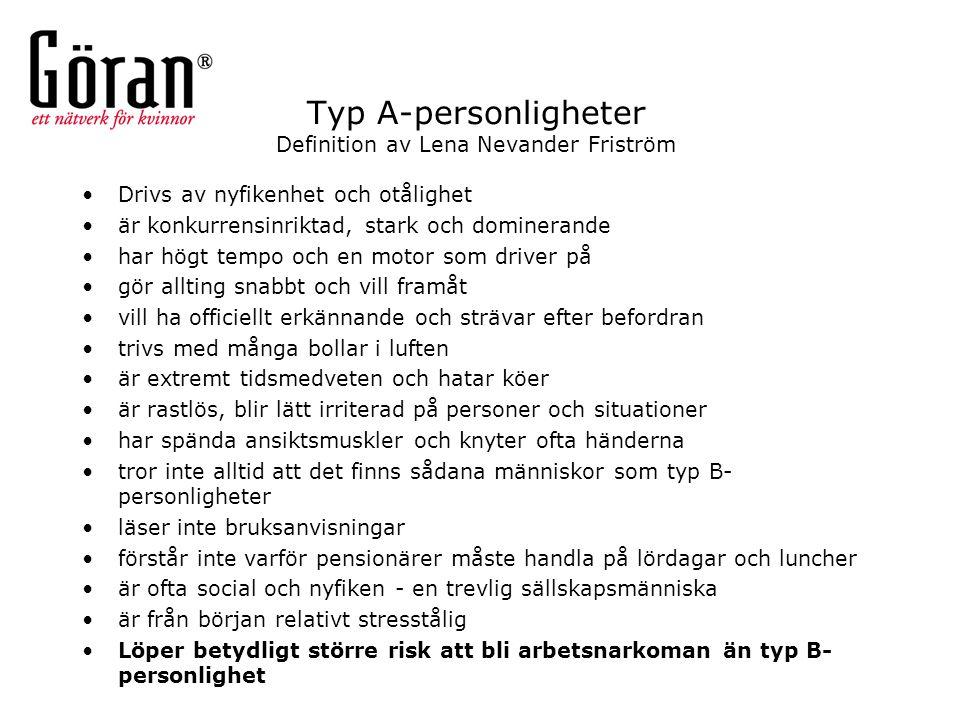 Typ A-personligheter Definition av Lena Nevander Friström