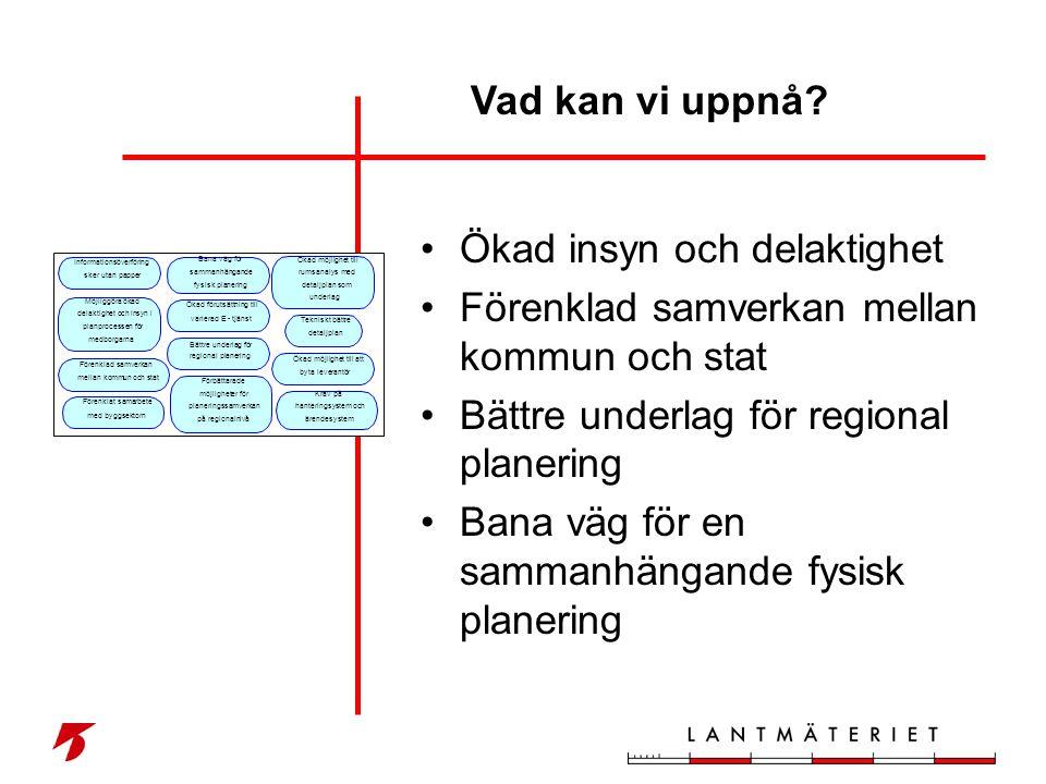 Ökad insyn och delaktighet Förenklad samverkan mellan kommun och stat