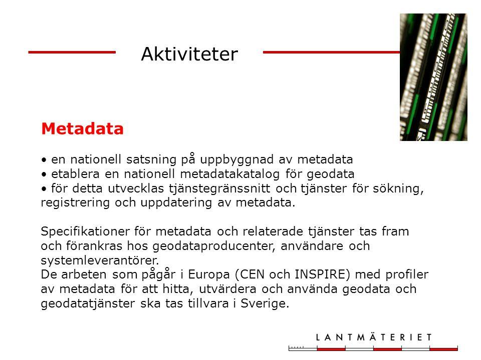 Aktiviteter Metadata en nationell satsning på uppbyggnad av metadata
