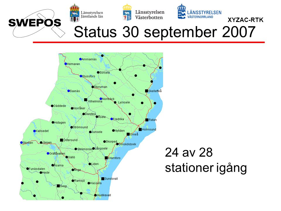 Status 30 september 2007 24 av 28 stationer igång