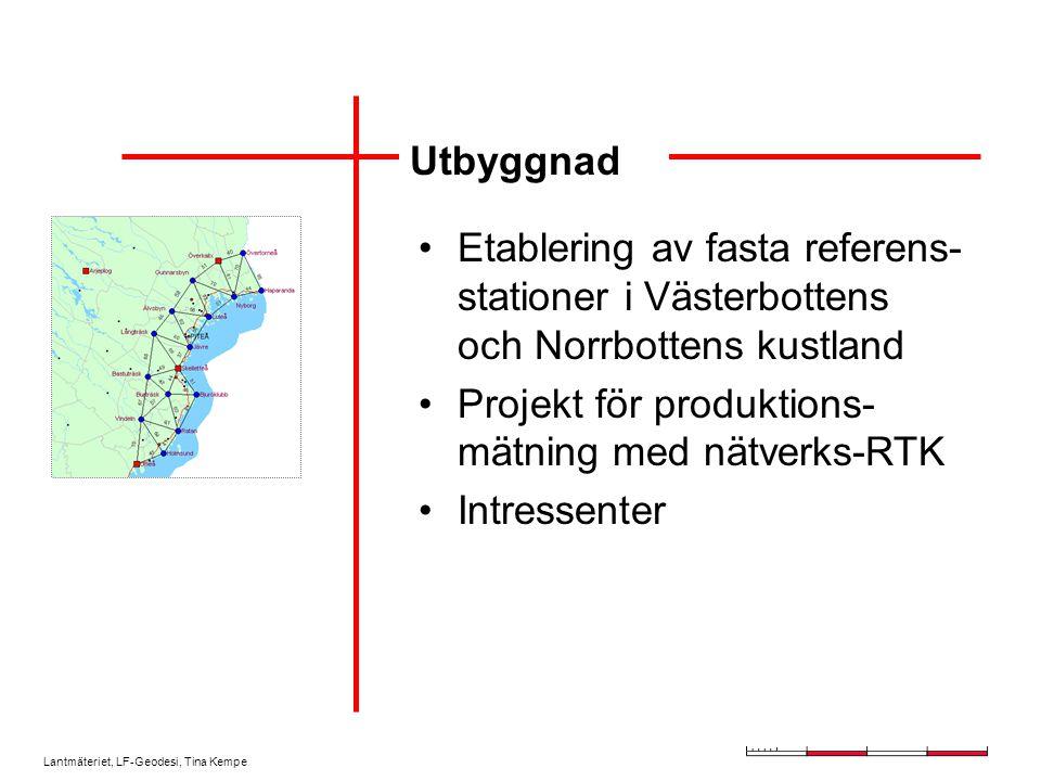 Utbyggnad Etablering av fasta referens-stationer i Västerbottens och Norrbottens kustland. Projekt för produktions-mätning med nätverks-RTK.