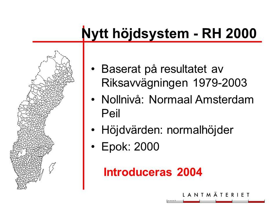Nytt höjdsystem - RH 2000 Baserat på resultatet av Riksavvägningen 1979-2003. Nollnivå: Normaal Amsterdam Peil.