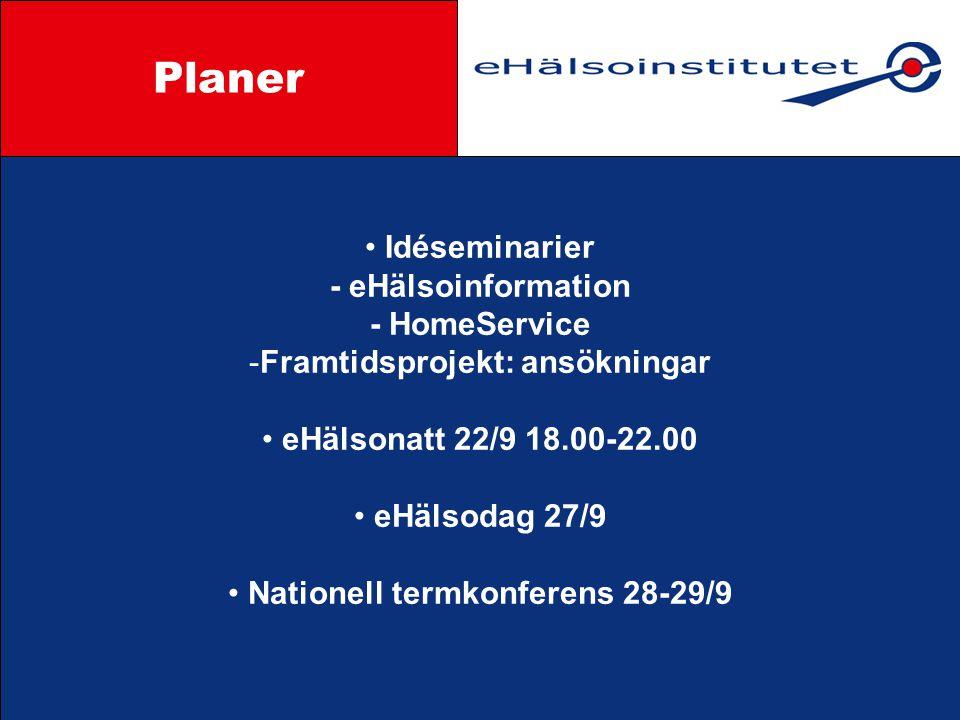 Planer Styrgrupp Idéseminarier - eHälsoinformation - HomeService