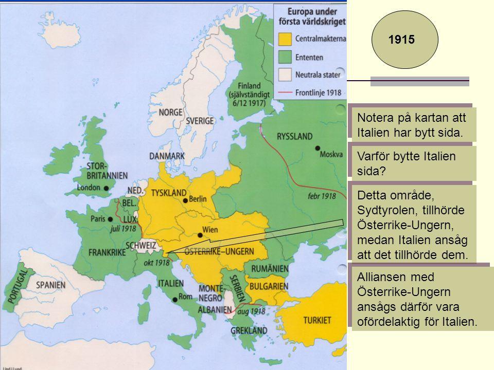 1915 Notera på kartan att Italien har bytt sida. Varför bytte Italien sida