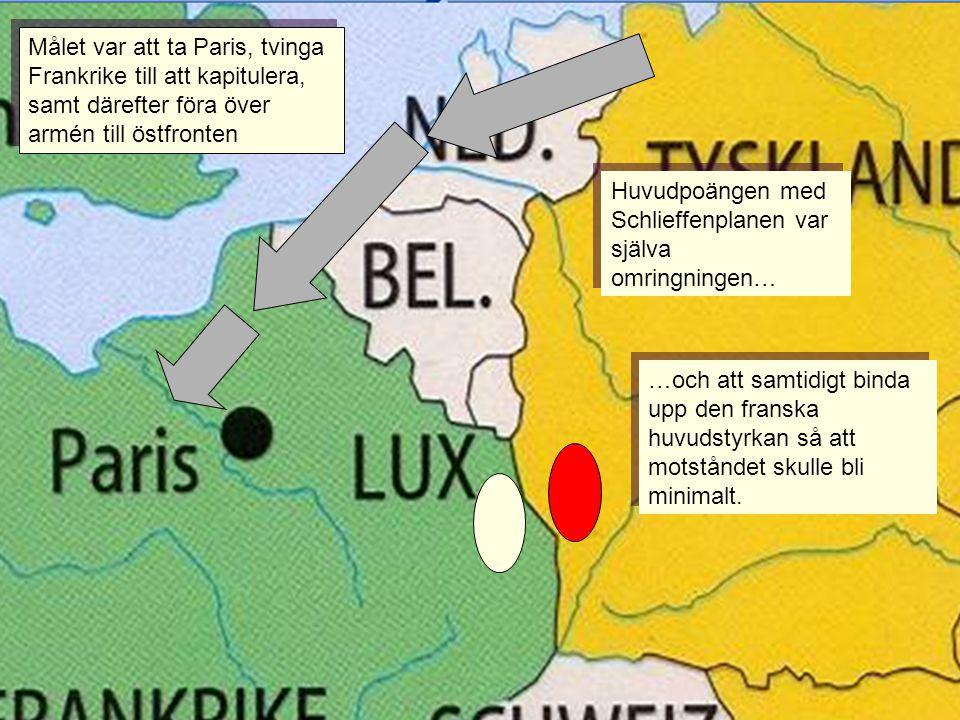 Målet var att ta Paris, tvinga Frankrike till att kapitulera, samt därefter föra över armén till östfronten