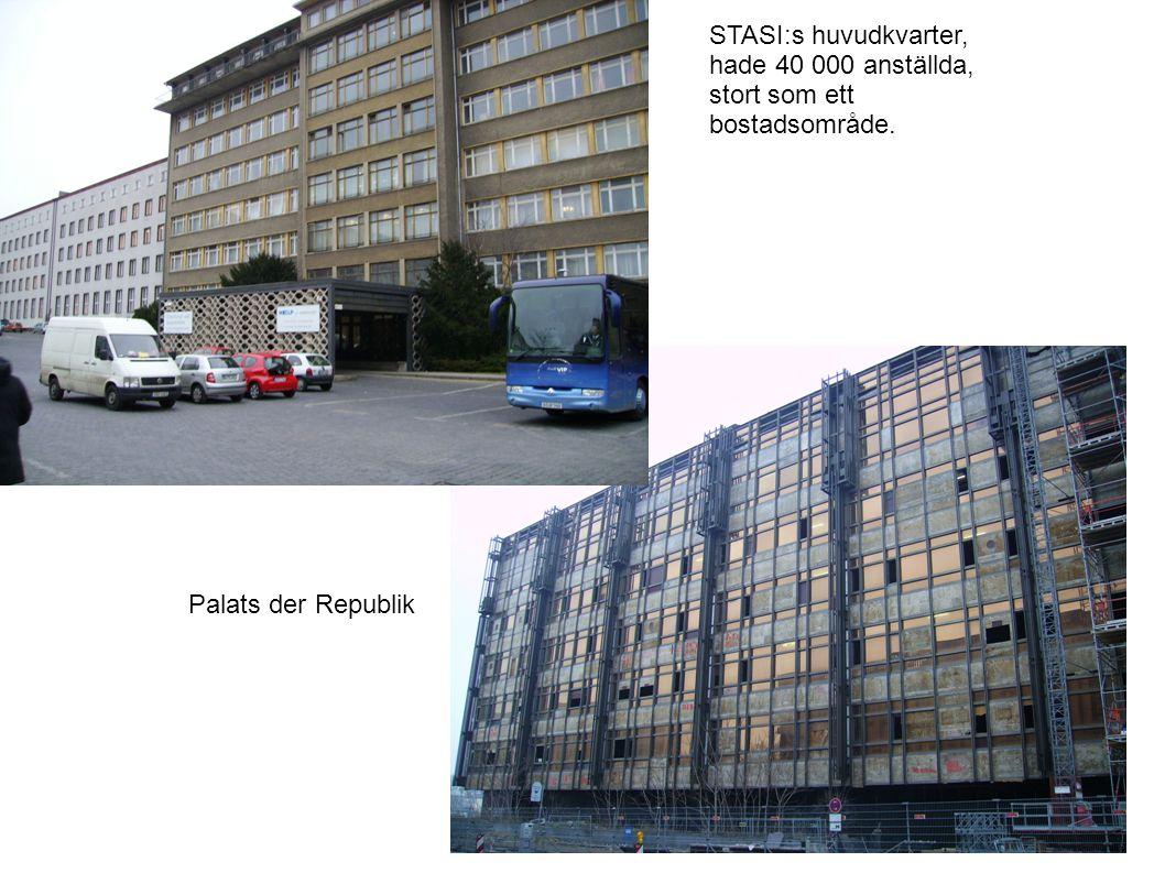 STASI:s huvudkvarter, hade 40 000 anställda, stort som ett bostadsområde.